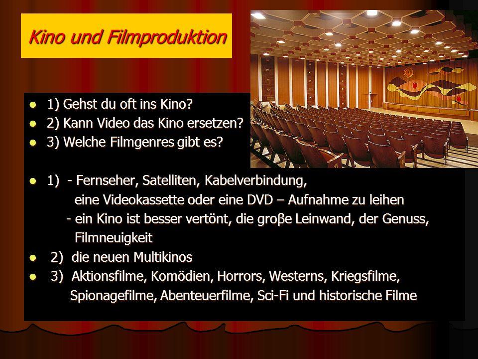 Kino und Filmproduktion 1) Gehst du oft ins Kino.2) Kann Video das Kino ersetzen.