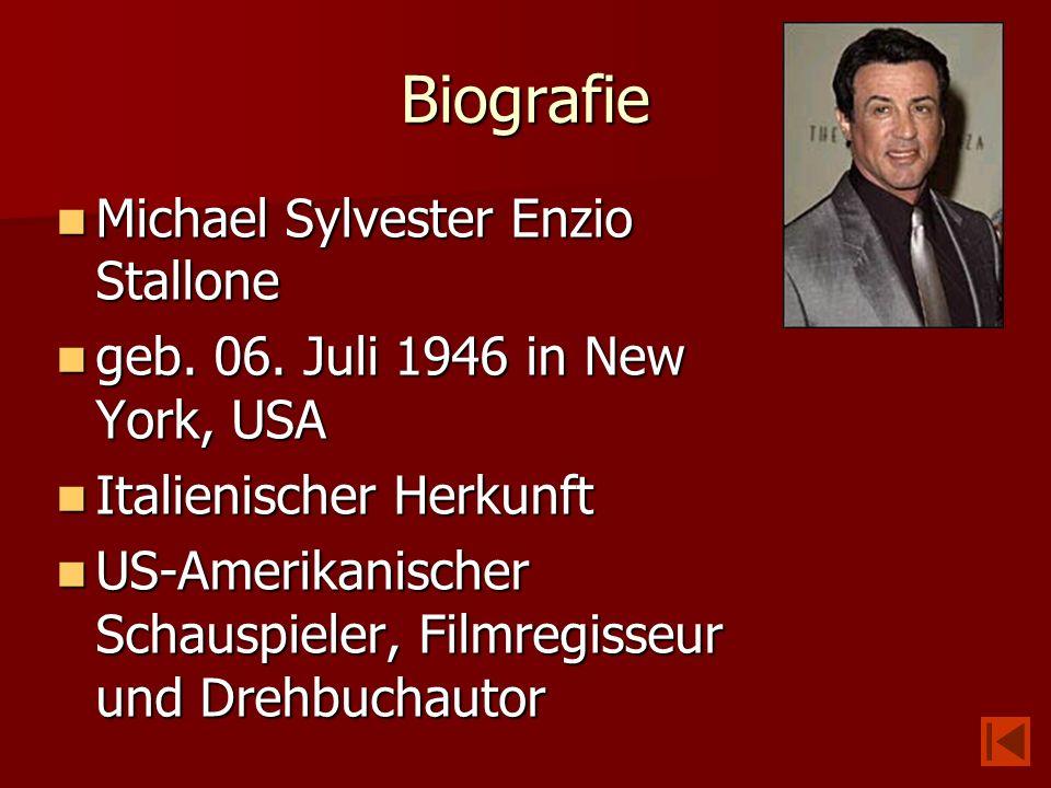 Biografie Michael Sylvester Enzio Stallone Michael Sylvester Enzio Stallone geb. 06. Juli 1946 in New York, USA geb. 06. Juli 1946 in New York, USA It