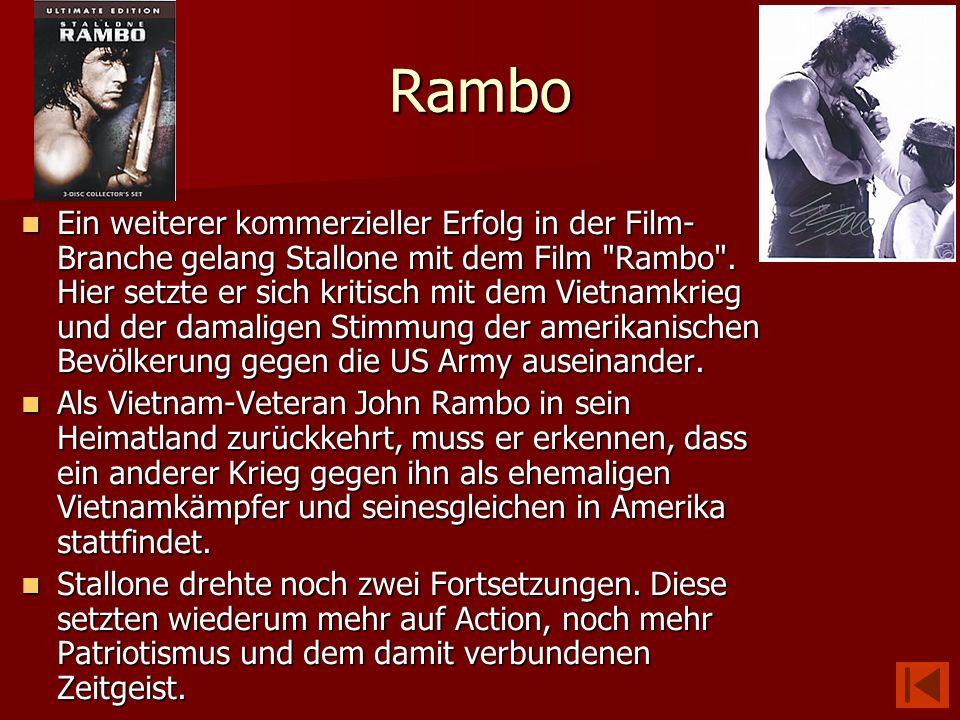 Rambo Ein weiterer kommerzieller Erfolg in der Film- Branche gelang Stallone mit dem Film