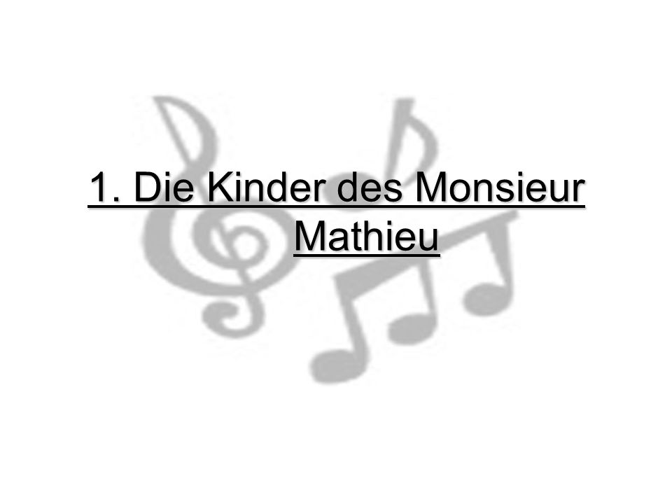 1. Die Kinder des Monsieur Mathieu