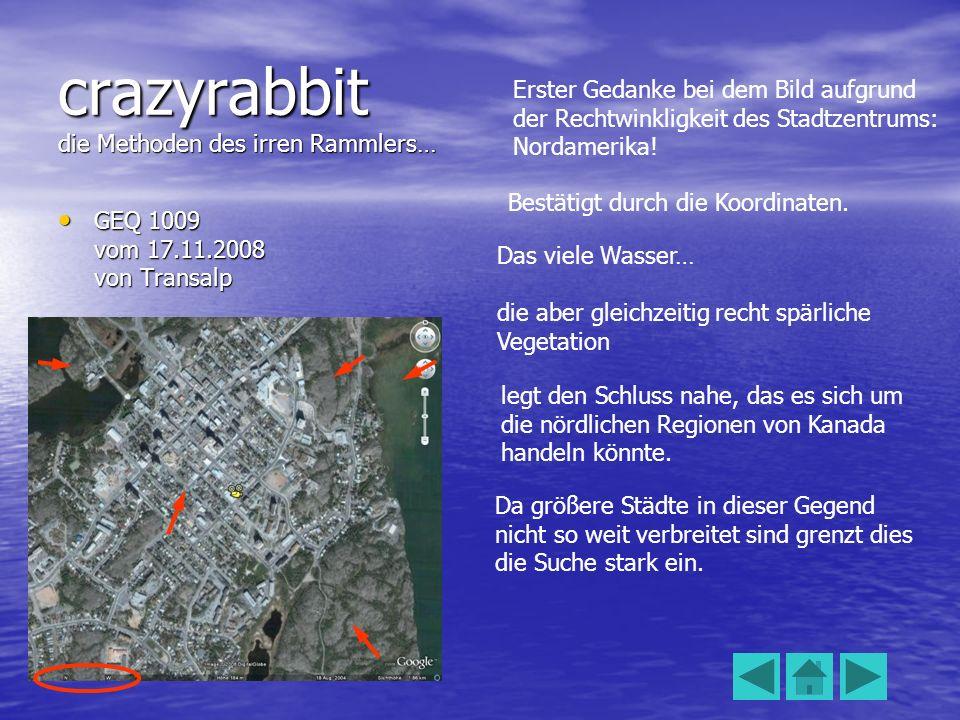 crazyrabbit die Methoden des irren Rammlers… GEQ 1009 vom 17.11.2008 von Transalp GEQ 1009 vom 17.11.2008 von Transalp Erster Gedanke bei dem Bild aufgrund der Rechtwinkligkeit des Stadtzentrums: Nordamerika.