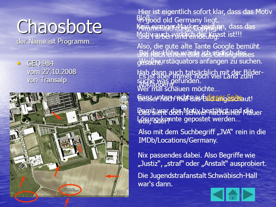 Chaosbote der Name ist Programm… GEQ 984 vom 27.10.2008 von Transalp GEQ 984 vom 27.10.2008 von Transalp Hier ist eigentlich sofort klar, dass das Motiv in good old Germany liegt.