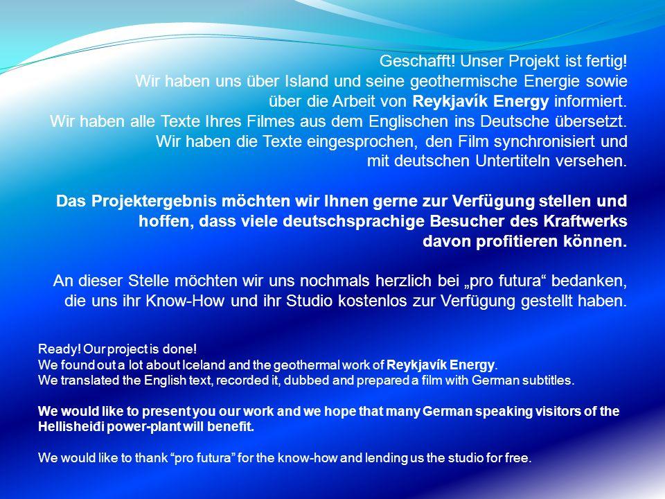 Geschafft! Unser Projekt ist fertig! Wir haben uns über Island und seine geothermische Energie sowie über die Arbeit von Reykjavík Energy informiert.