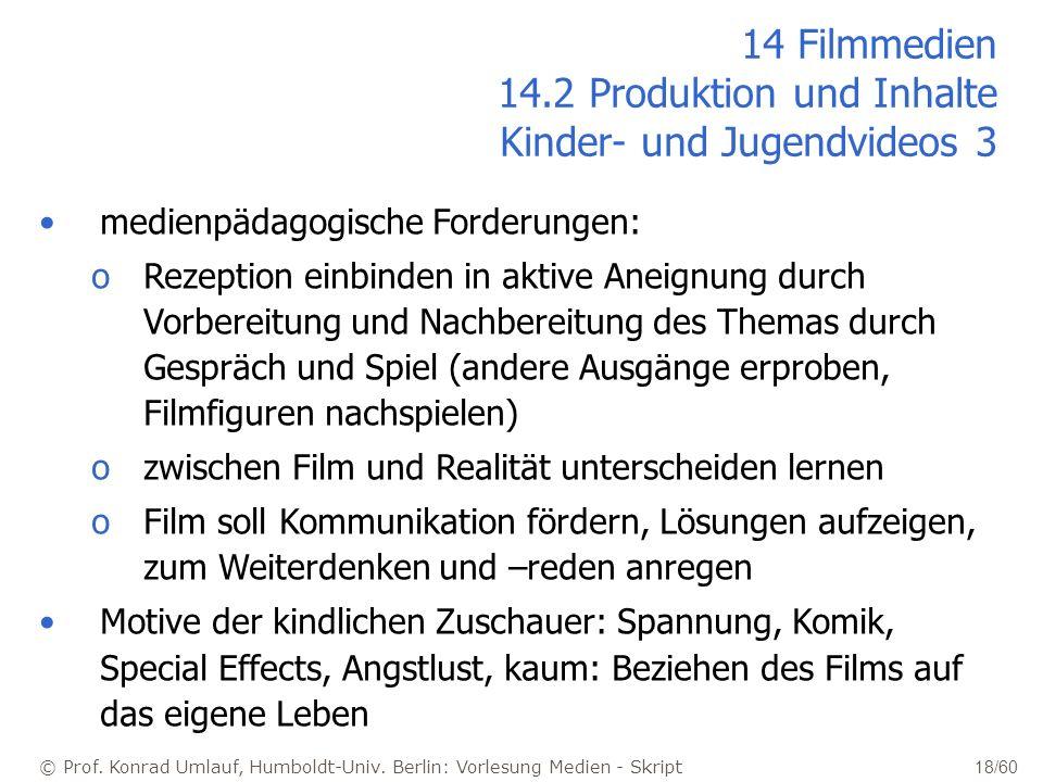 © Prof. Konrad Umlauf, Humboldt-Univ. Berlin: Vorlesung Medien - Skript 18/60 14 Filmmedien 14.2 Produktion und Inhalte Kinder- und Jugendvideos 3 med