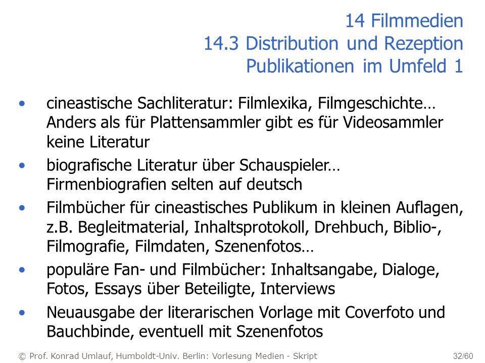 © Prof. Konrad Umlauf, Humboldt-Univ. Berlin: Vorlesung Medien - Skript 32/60 14 Filmmedien 14.3 Distribution und Rezeption Publikationen im Umfeld 1