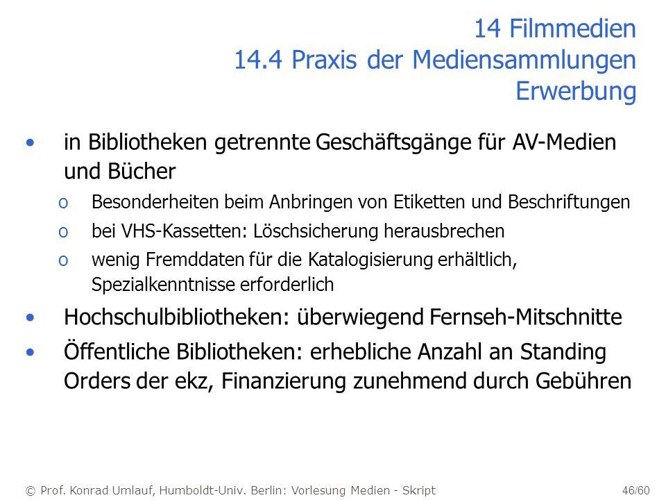 © Prof. Konrad Umlauf, Humboldt-Univ. Berlin: Vorlesung Medien - Skript 46/60 in Bibliotheken getrennte Geschäftsgänge für AV-Medien und Bücher oBeson
