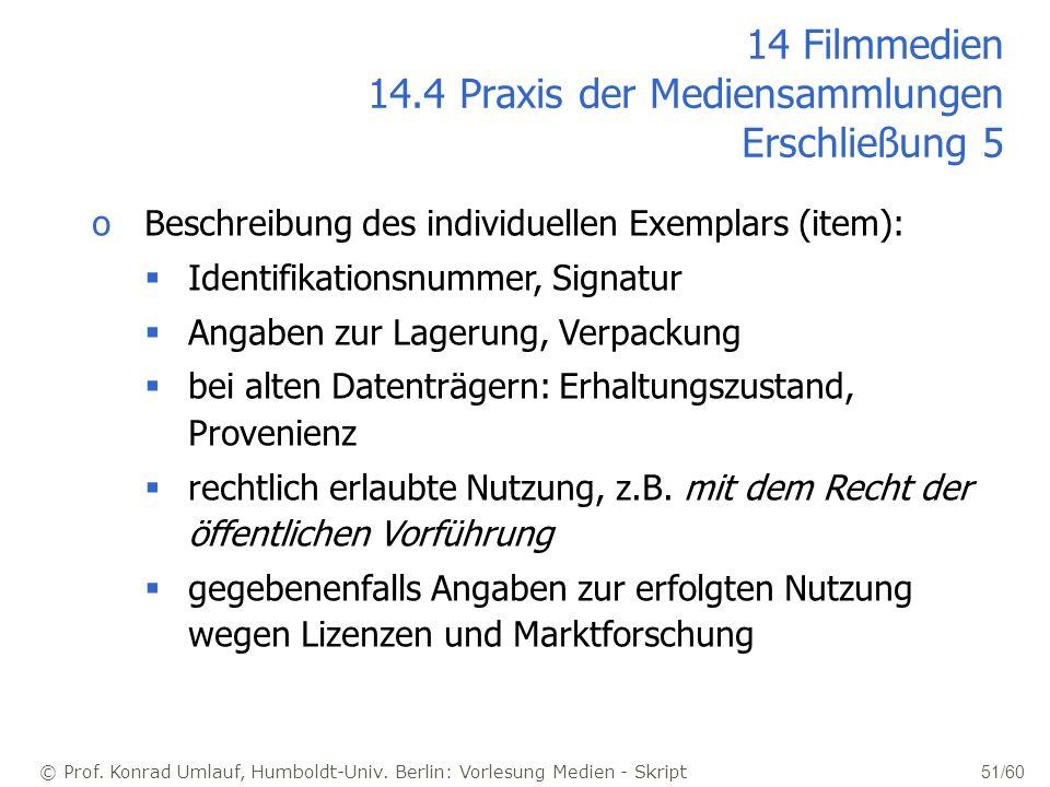 © Prof. Konrad Umlauf, Humboldt-Univ. Berlin: Vorlesung Medien - Skript 51/60 oBeschreibung des individuellen Exemplars (item): Identifikationsnummer,