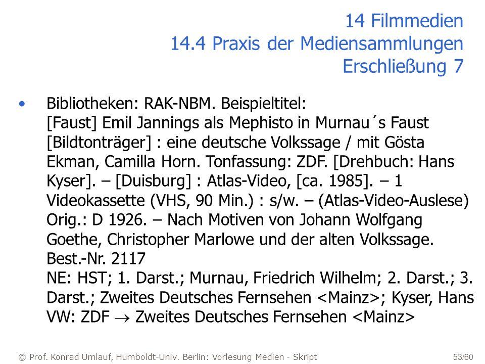 © Prof. Konrad Umlauf, Humboldt-Univ. Berlin: Vorlesung Medien - Skript 53/60 Bibliotheken: RAK-NBM. Beispieltitel: [Faust] Emil Jannings als Mephisto