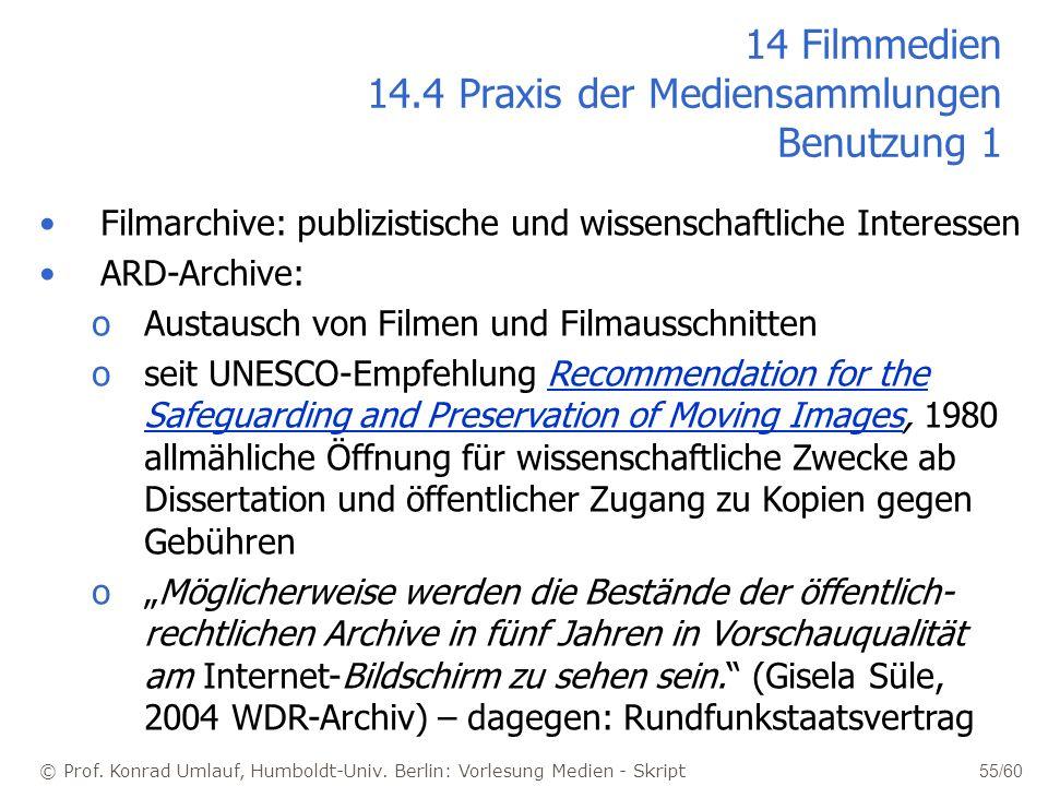 © Prof. Konrad Umlauf, Humboldt-Univ. Berlin: Vorlesung Medien - Skript 55/60 Filmarchive: publizistische und wissenschaftliche Interessen ARD-Archive