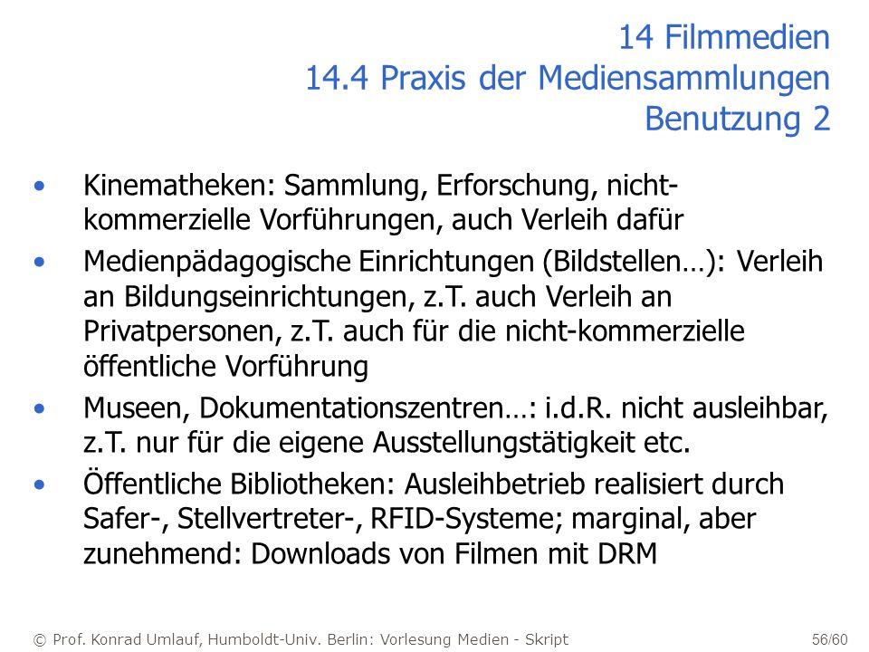 © Prof. Konrad Umlauf, Humboldt-Univ. Berlin: Vorlesung Medien - Skript 56/60 Kinematheken: Sammlung, Erforschung, nicht- kommerzielle Vorführungen, a