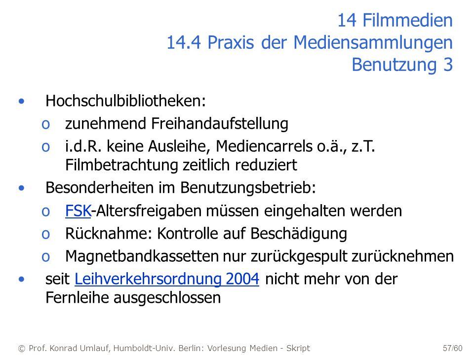 © Prof. Konrad Umlauf, Humboldt-Univ. Berlin: Vorlesung Medien - Skript 57/60 Hochschulbibliotheken: ozunehmend Freihandaufstellung oi.d.R. keine Ausl
