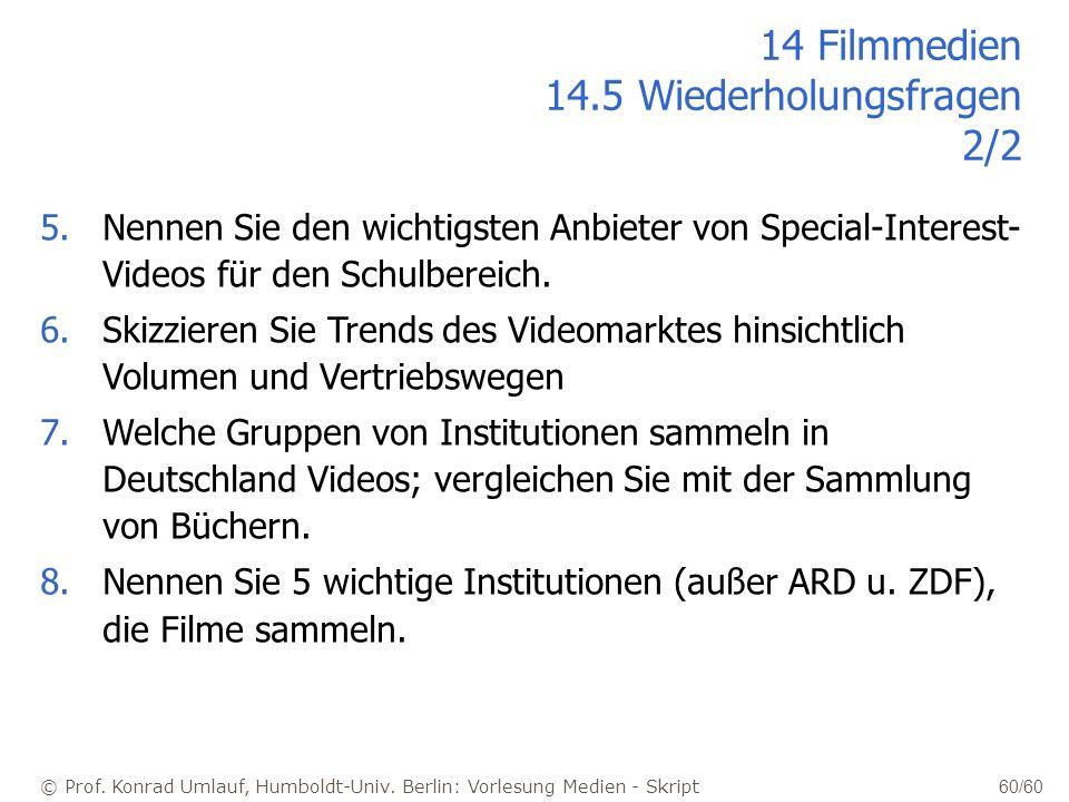 © Prof. Konrad Umlauf, Humboldt-Univ. Berlin: Vorlesung Medien - Skript 60/60 5.Nennen Sie den wichtigsten Anbieter von Special-Interest- Videos für d