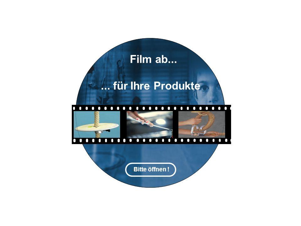 Film ab... Bitte öffnen !... für Ihre Produkte
