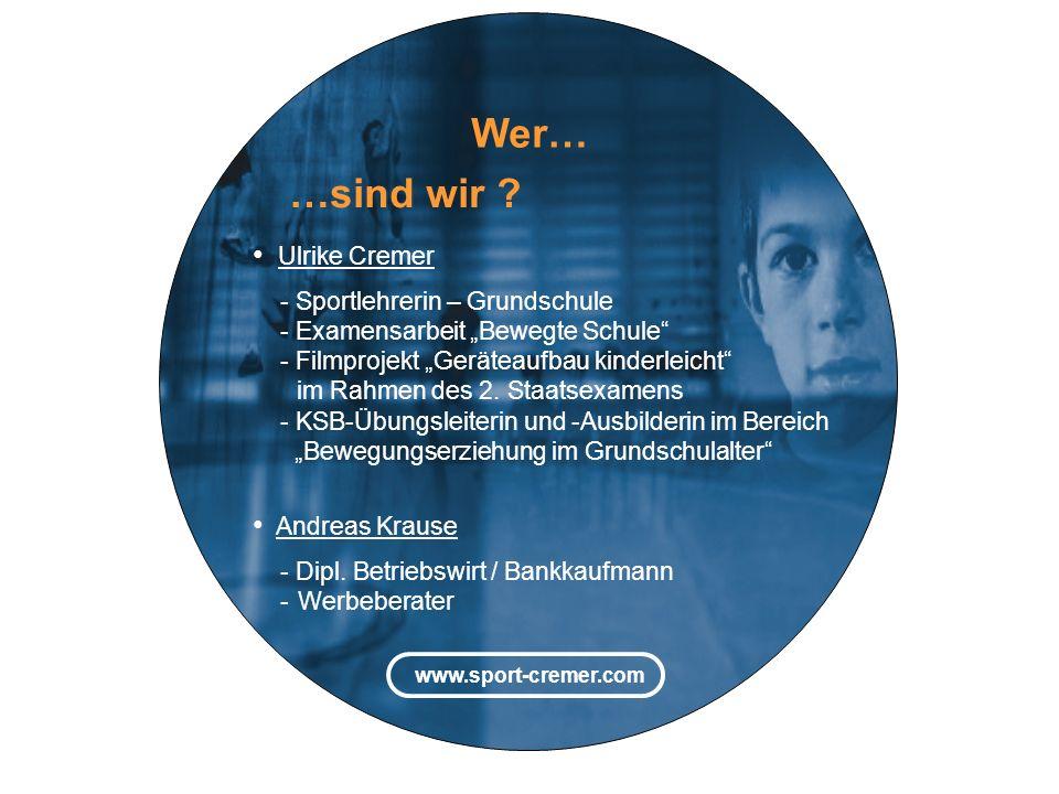 www.sport-cremer.com Wer… Ulrike Cremer - Sportlehrerin – Grundschule - Examensarbeit Bewegte Schule - Filmprojekt Geräteaufbau kinderleicht im Rahmen des 2.