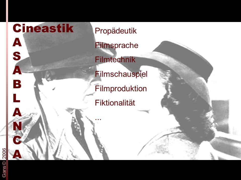 Cineastik A S A B L A N C A Propädeutik Filmsprache Filmtechnik Filmschauspiel Filmproduktion Fiktionalität...