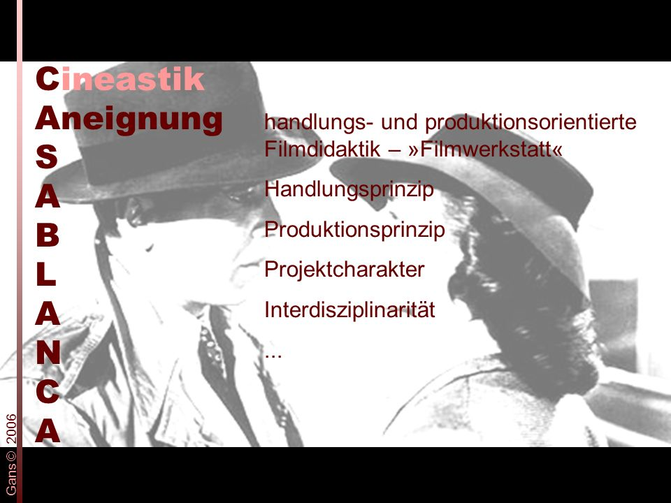 handlungs- und produktionsorientierte Filmdidaktik – »Filmwerkstatt« Handlungsprinzip Produktionsprinzip Projektcharakter Interdisziplinarität...