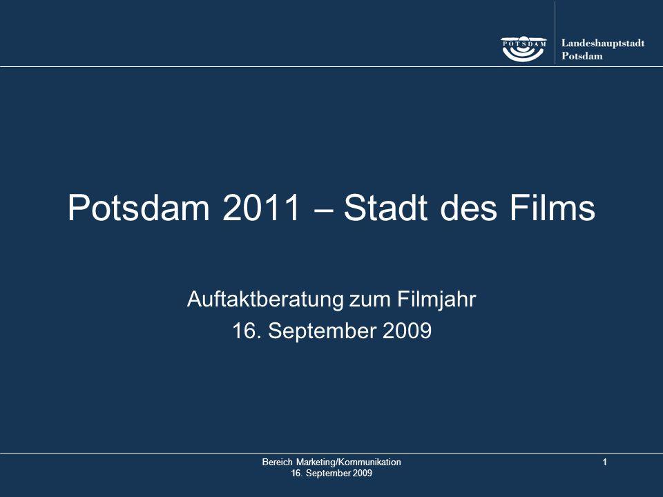 Bereich Marketing/Kommunikation 16. September 2009 22 Potsdam 2011 – Stadt des Films