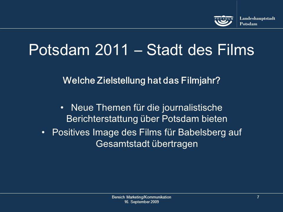 Bereich Marketing/Kommunikation 16. September 2009 8 Potsdam 2011 – Stadt des Films