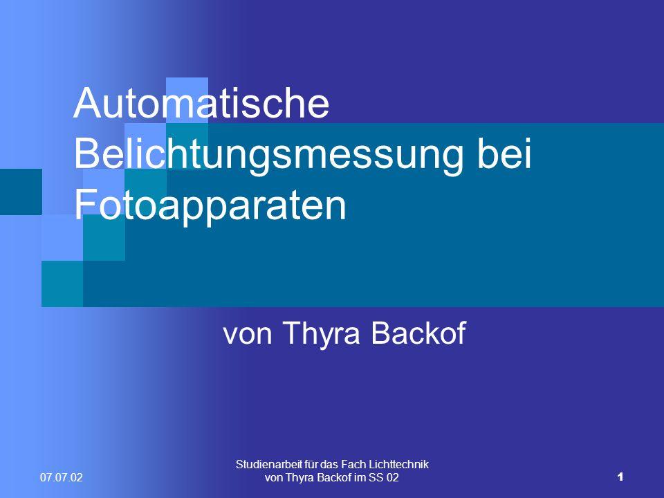 Studienarbeit für das Fach Lichttechnik von Thyra Backof im SS 0232 07.07.02 Warum gibt es verschiedene Belichtungsmessungsarten.