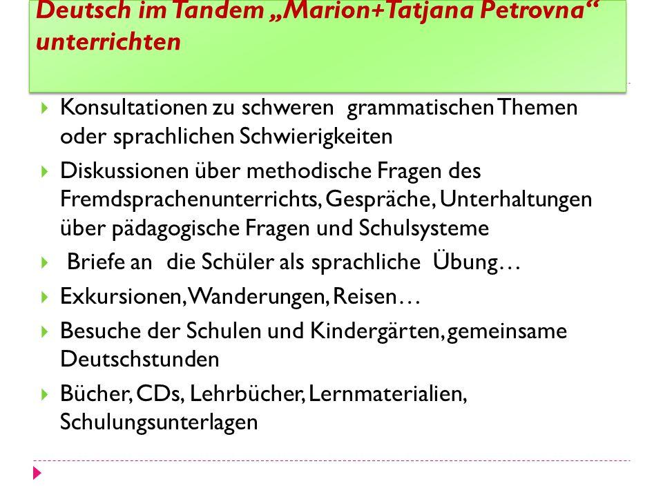 Deutsch im Tandem Marion+Tatjana Petrovna unterrichten Konsultationen zu schweren grammatischen Themen oder sprachlichen Schwierigkeiten Diskussionen