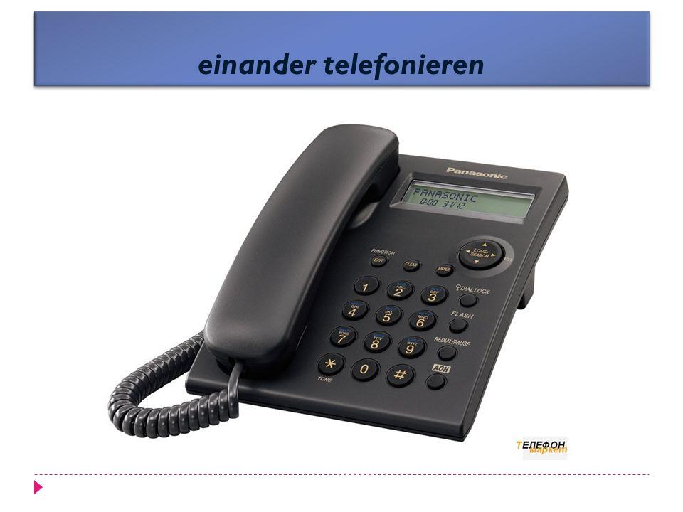 einander telefonieren