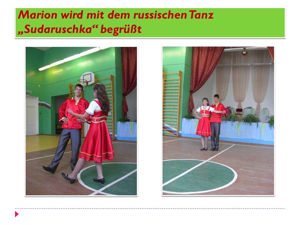 Marion wird mit dem russischen Tanz Sudaruschka begrüßt
