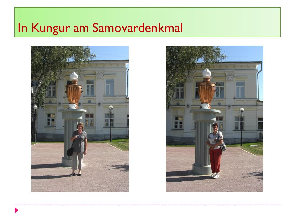 In Kungur am Samovardenkmal