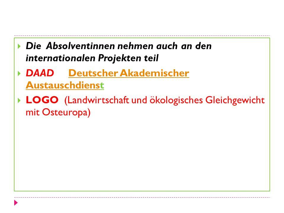 Die Absolventinnen nehmen auch an den internationalen Projekten teil DAAD Deutscher Akademischer AustauschdienstDeutscher Akademischer Austauschdiens