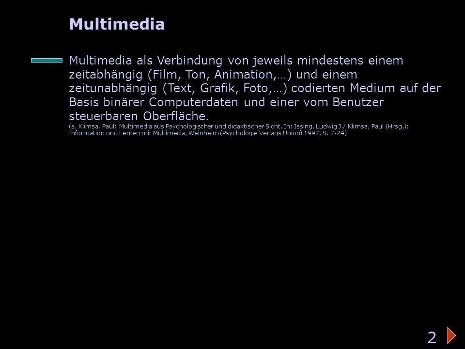 Bedeutung des Wortes 2 Multimedia Multimedia als Verbindung von jeweils mindestens einem zeitabhängig (Film, Ton, Animation,…) und einem zeitunabhängi