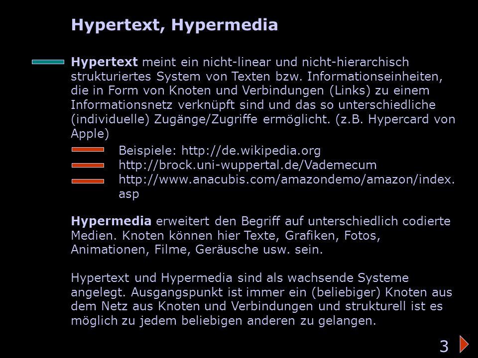 Hypertext/-media Hypertext, Hypermedia Hypertext meint ein nicht-linear und nicht-hierarchisch strukturiertes System von Texten bzw. Informationseinhe