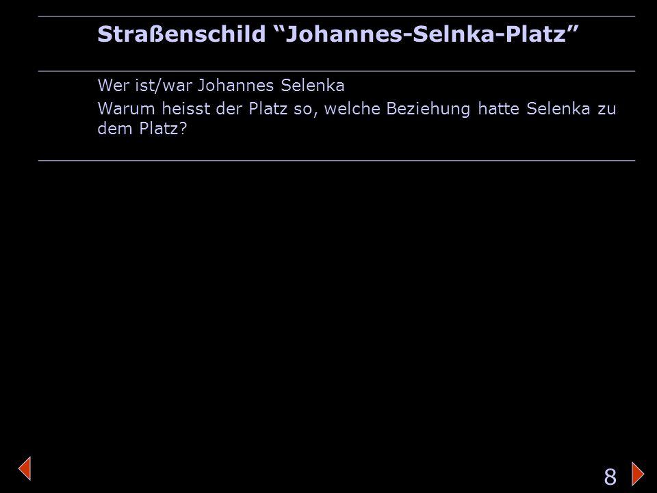 strassenschild Straßenschild Johannes-Selnka-Platz Wer ist/war Johannes Selenka Warum heisst der Platz so, welche Beziehung hatte Selenka zu dem Platz