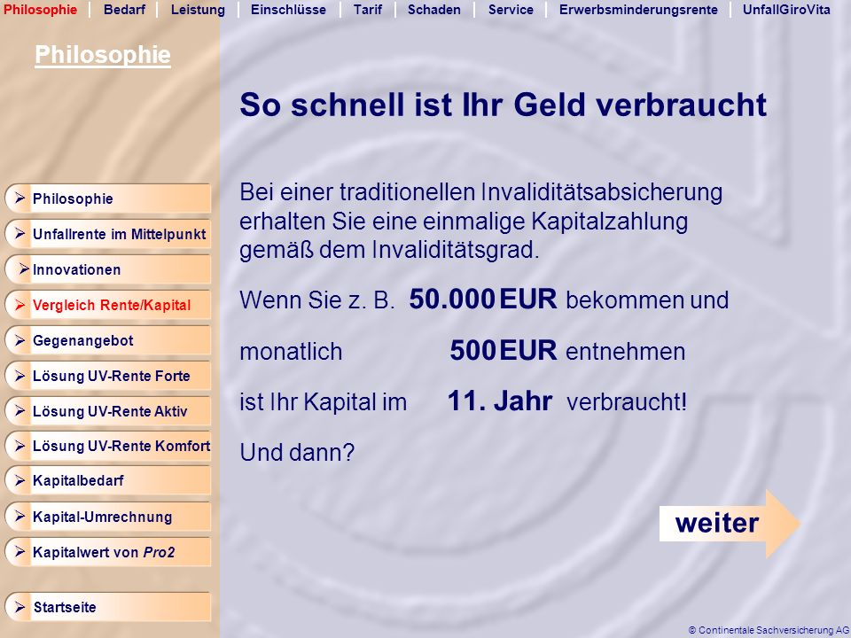 LeistungEinschlüsseTarifSchadenServicePhilosophieErwerbsminderungsrenteUnfallGiroVita Startseite © Continentale Sachversicherung AG Bedarf Arbeitnehmer 557 EUR 1.250 3.250 2.500 1.750 3.500 2.000 2.750 4.000 2.250 1.500 4.250 3.750 4.500 3.000 1.000 Volle Erwerbsminderungsrente Halbe Erwerbsminderungsrente 1.114 EUR Berechnung Ihrer Erwerbsminderungsrente Monatliches Bruttoeinkommen Bedarf