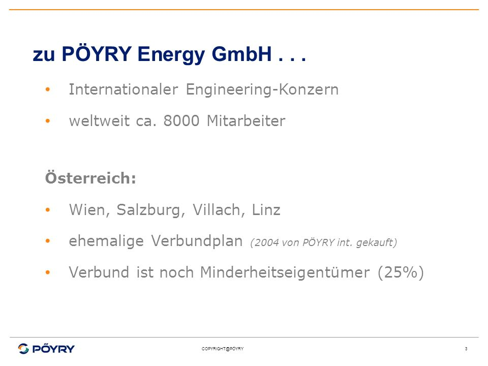 COPYRIGHT@PÖYRY3 zu PÖYRY Energy GmbH... Internationaler Engineering-Konzern weltweit ca.
