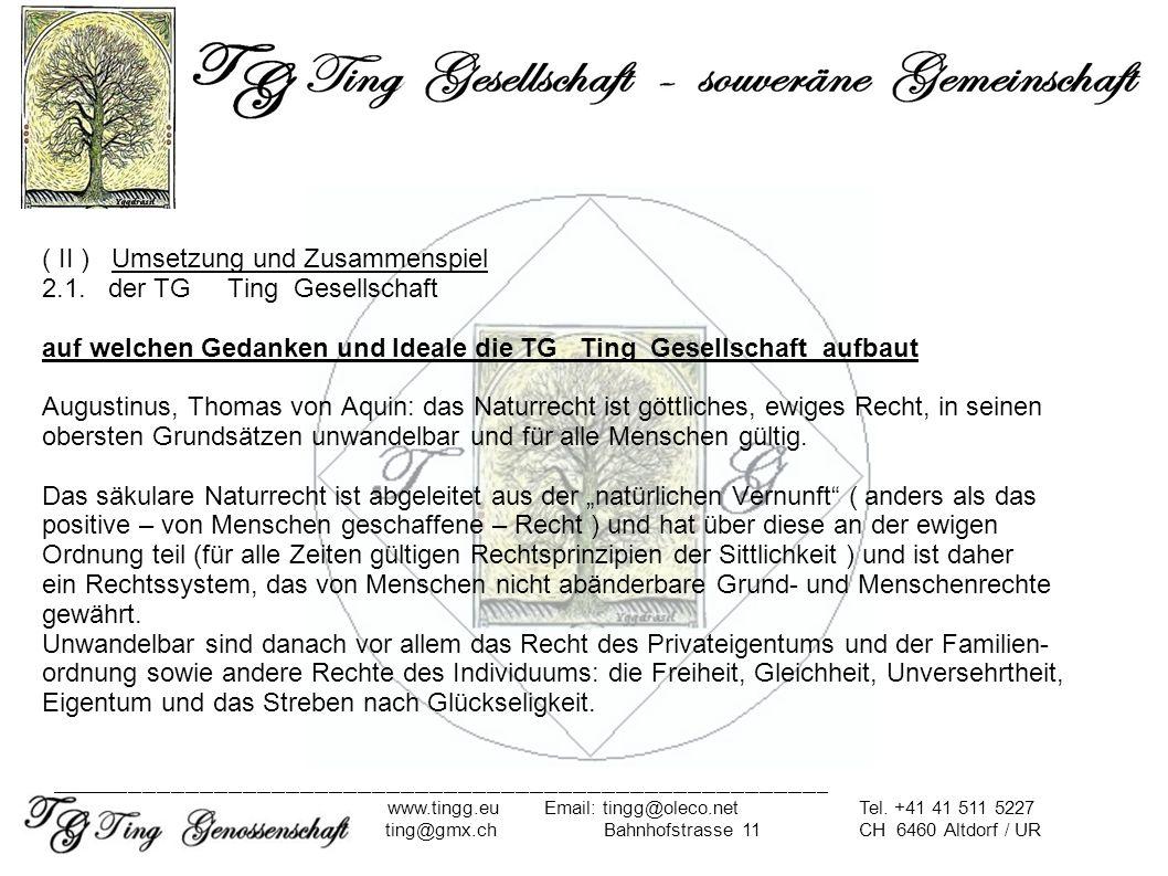 ( II ) Umsetzung und Zusammenspiel 2.1. der TG Ting Gesellschaft auf welchen Gedanken und Ideale die TG Ting Gesellschaft aufbaut Augustinus, Thomas v
