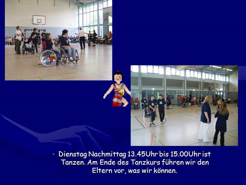 Dienstag Nachmittag 13.45Uhr bis 15.00Uhr ist Tanzen.