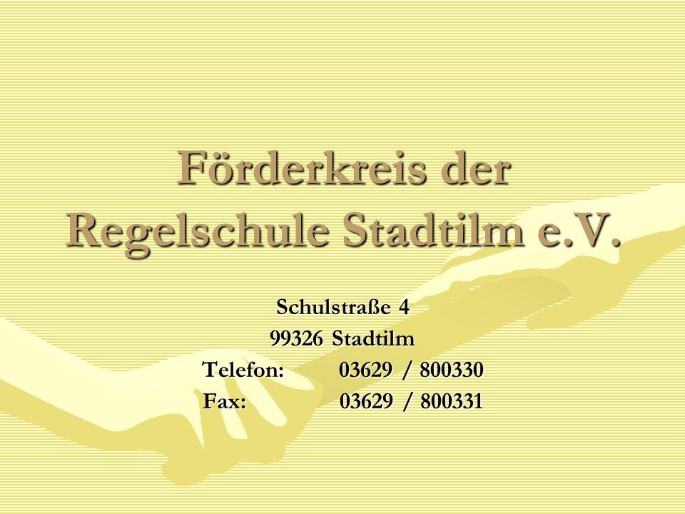 Förderkreis der Regelschule Stadtilm e.V. Schulstraße 4 99326 Stadtilm Telefon: 03629 / 800330 Fax: 03629 / 800331