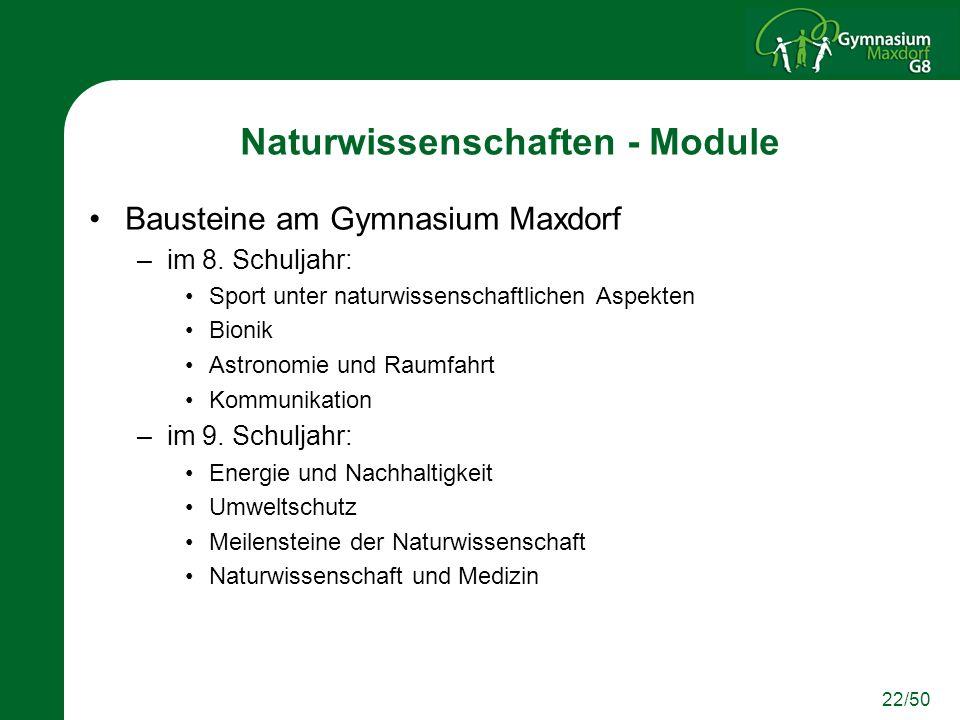 22/50 Naturwissenschaften - Module Bausteine am Gymnasium Maxdorf –im 8. Schuljahr: Sport unter naturwissenschaftlichen Aspekten Bionik Astronomie und