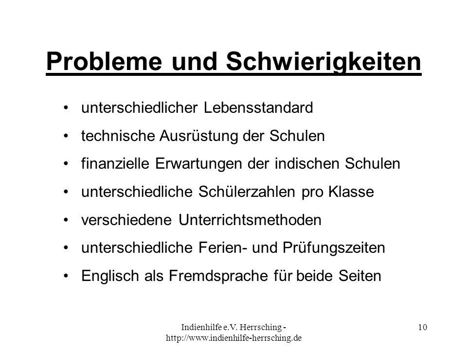 Indienhilfe e.V. Herrsching - http://www.indienhilfe-herrsching.de 10 Probleme und Schwierigkeiten unterschiedlicher Lebensstandard technische Ausrüst