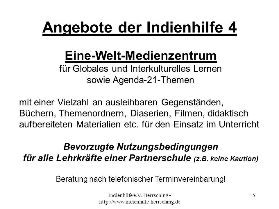 Indienhilfe e.V. Herrsching - http://www.indienhilfe-herrsching.de 15 Eine-Welt-Medienzentrum für Globales und Interkulturelles Lernen sowie Agenda-21
