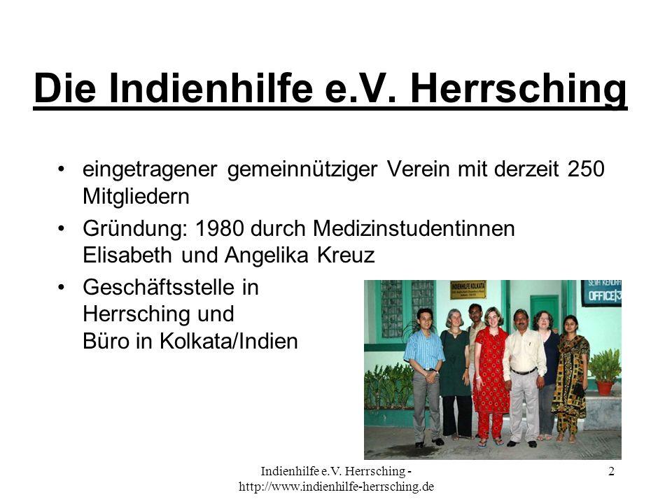 Indienhilfe e.V. Herrsching - http://www.indienhilfe-herrsching.de 2 Die Indienhilfe e.V. Herrsching eingetragener gemeinnütziger Verein mit derzeit 2