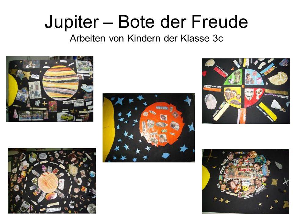 Jupiter – Bote der Freude Arbeiten von Kindern der Klasse 3c
