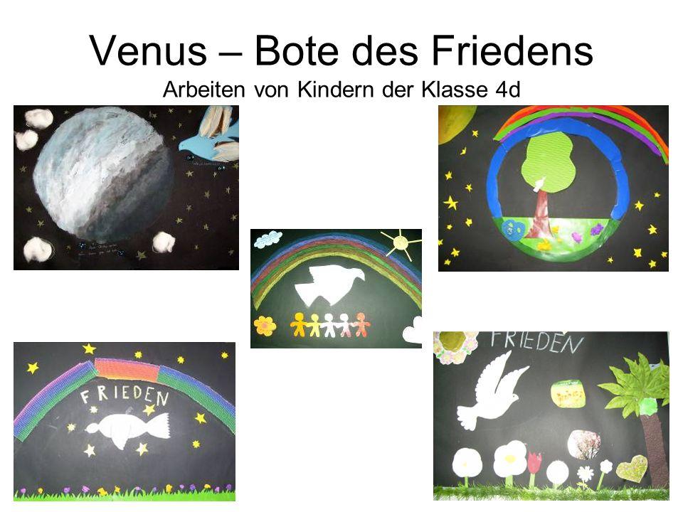 Venus – Bote des Friedens Arbeiten von Kindern der Klasse 4d