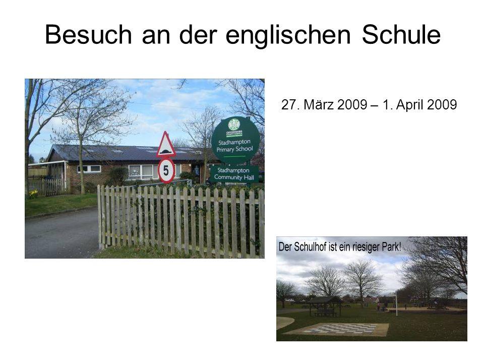 Besuch an der englischen Schule 27. März 2009 – 1. April 2009