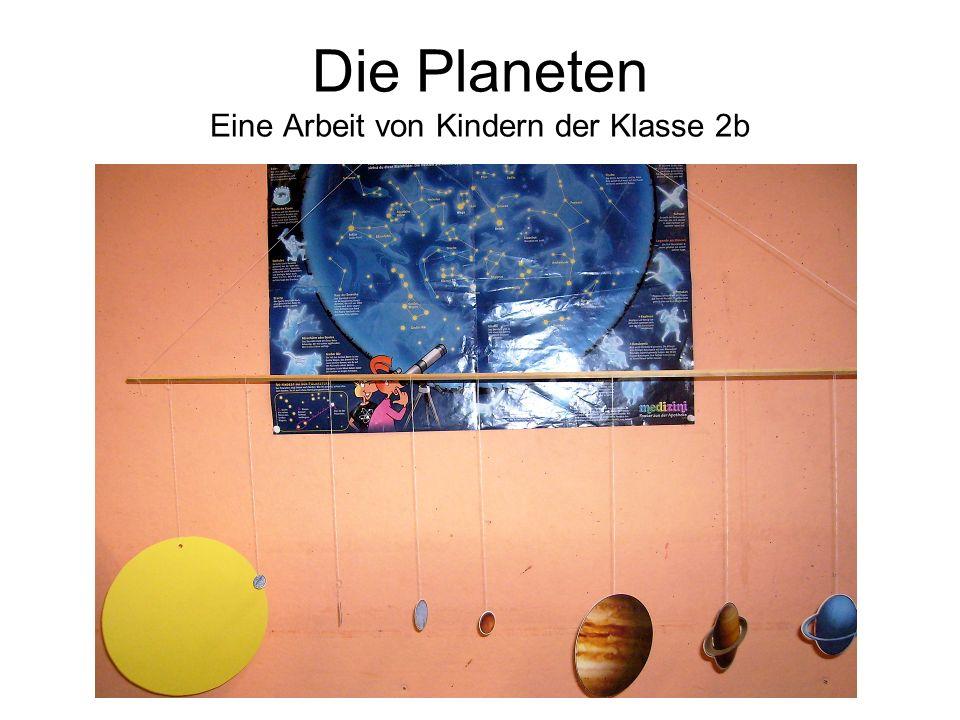 Die Planeten Eine Arbeit von Kindern der Klasse 2b