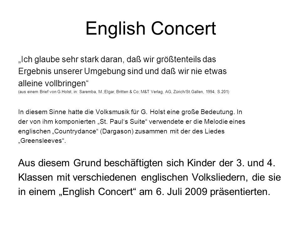 English Concert Ich glaube sehr stark daran, daß wir größtenteils das Ergebnis unserer Umgebung sind und daß wir nie etwas alleine vollbringen (aus ei