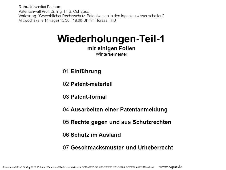 Patentanwalt Prof. Dr.-Ing. H. B. Cohausz Patent- und Rechtsanwaltskanzlei COHAUSZ DAWIDOWICZ HANNIG & SOZIEN 40237 Düsseldorf www.copat.de Wiederholu