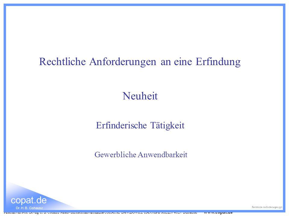 Patentanwalt Prof. Dr.-Ing. H. B. Cohausz Patent- und Rechtsanwaltskanzlei COHAUSZ DAWIDOWICZ HANNIG & SOZIEN 40237 Düsseldorf www.copat.de Rechtliche