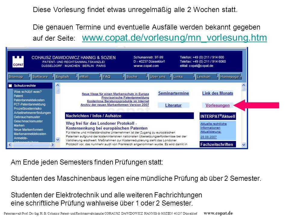 Patentanwalt Prof. Dr.-Ing. H. B. Cohausz Patent- und Rechtsanwaltskanzlei COHAUSZ DAWIDOWICZ HANNIG & SOZIEN 40237 Düsseldorf www.copat.de Diese Vorl