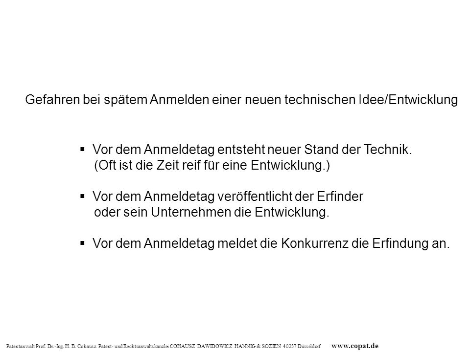 Patentanwalt Prof. Dr.-Ing. H. B. Cohausz Patent- und Rechtsanwaltskanzlei COHAUSZ DAWIDOWICZ HANNIG & SOZIEN 40237 Düsseldorf www.copat.de Gefahren b