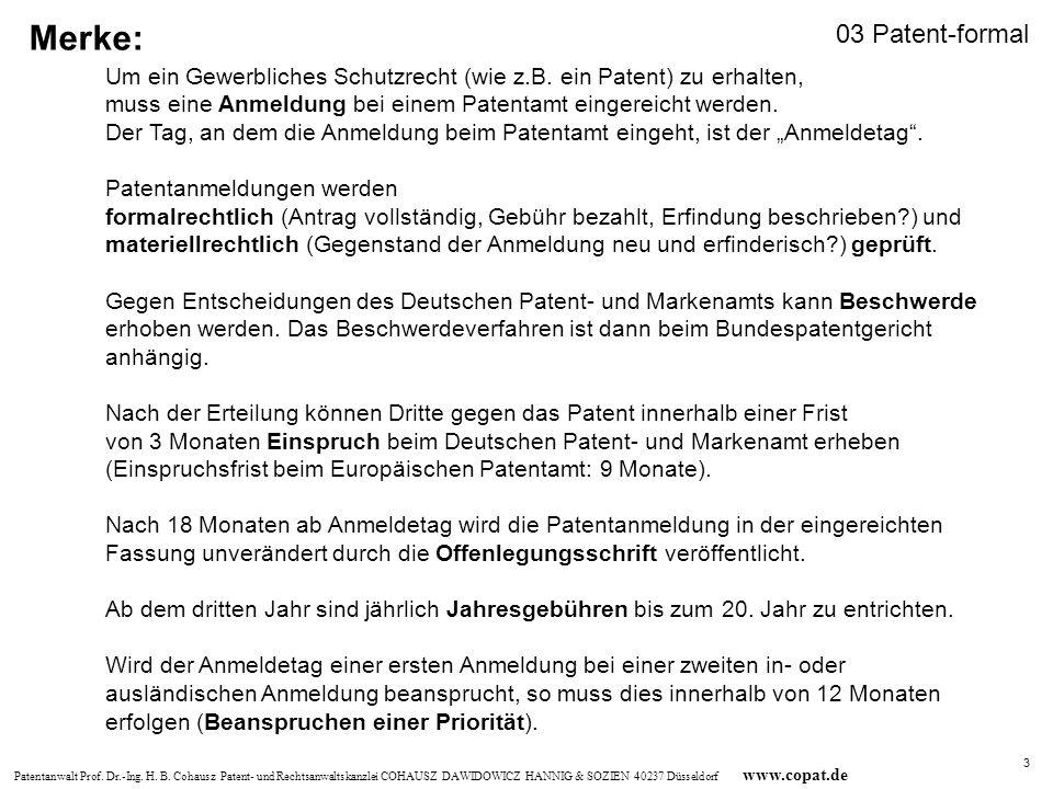 Patentanwalt Prof. Dr.-Ing. H. B. Cohausz Patent- und Rechtsanwaltskanzlei COHAUSZ DAWIDOWICZ HANNIG & SOZIEN 40237 Düsseldorf www.copat.de Um ein Gew